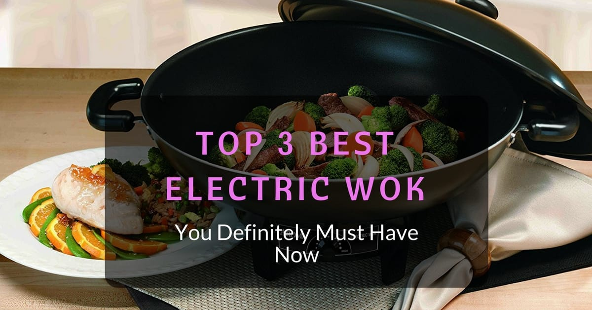 Best Electric Wok Review