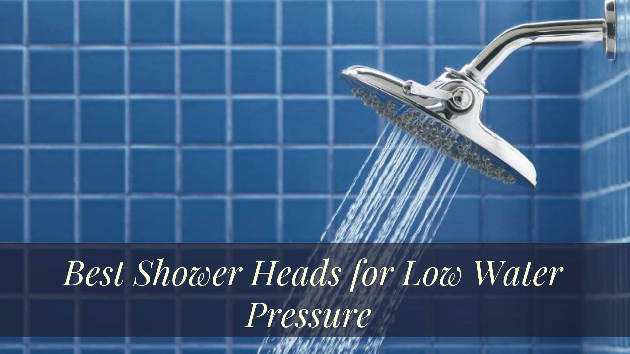 Best Shower Heads for Low Water Pressure
