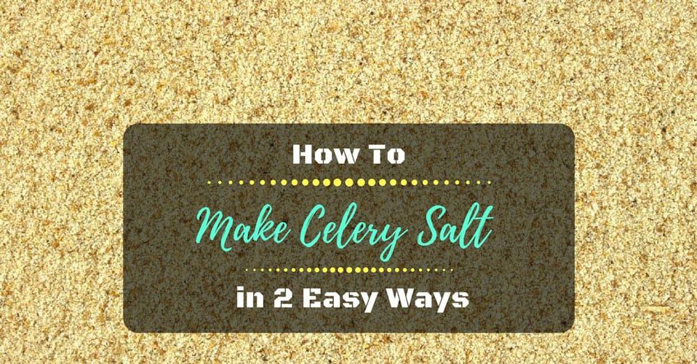 How to Make Celery Salt