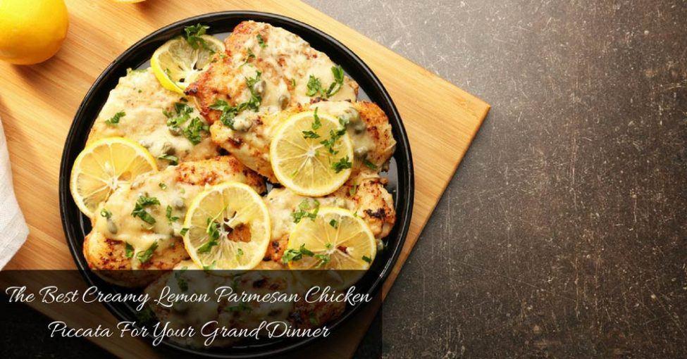 Creamy Lemon Parmesan Chicken Piccata