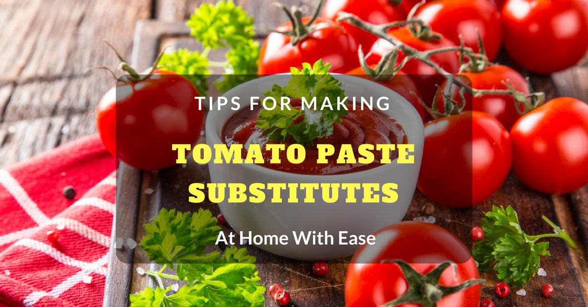 Tomato Paste Substitutes At Home